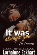 It Was Always You: The Friessens