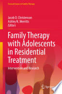 Family Therapy With Adolescents In Residential Treatment