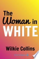 """""""The Woman in White"""" by Wilkie Collins"""