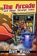 The Arcade and Other Strange Tales