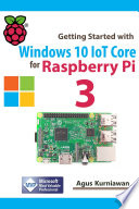 Getting Started With Windows 10 Iot Core For Raspberry Pi 3 Book