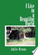 I Live in a Beautiful World Book