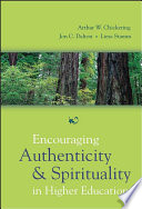 Encouraging Authenticity and Spirituality in Higher Education Book