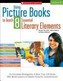 Using Picture Books to Teach 8 Essential Literary Elements