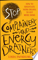 Stop Complainers and Energy Drainers Book