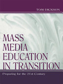 Mass Media Education in Transition: Preparing for the 21st ...