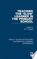 Teaching the  Slow  Learner in the Primary School