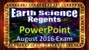 Earth Science Regents PowerPoint Spectacular   August 2016 Physical Setting Exam