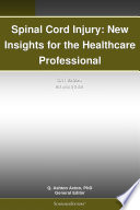 Spinal Cord Injury New Insights For The Healthcare Professional 2011 Edition