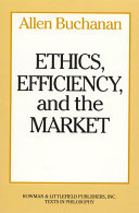 Ethics, Efficiency, and the Market