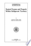 Neutral Persons and Property Within Belligerent Territory