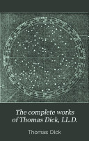 The Complete Works of Thomas Dick  LL D