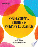 """""""Professional Studies in Primary Education"""" by Hilary Cooper, Sally Elton-Chalcraft"""