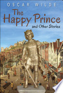 The Happy Prince and Other Stories (Illustrated Edition)