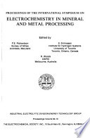 Proceedings of the International Symposium on Electrochemistry in Mineral and Metal Processing