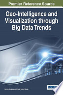 Geo Intelligence and Visualization through Big Data Trends Book