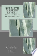 SAT Math Mastery Level 1: Perfect-Score Fundamentals