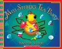 Miss Spider s Tea Party