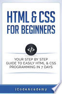 Html & Css for Beginners  : Your Step by Step Guide to Easily Html & Css Programming in 7 Days