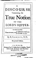 A Discourse Concerning the True Notion of the Lord's Supper