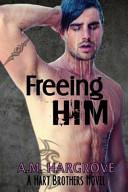 Freeing Him