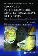 Advanced Interferometric Gravitational wave Detectors  In 2 Volumes