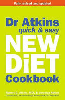 Dr  Atkin s Quick   Easy New Diet Cookbook Book