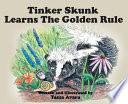 Tinker Skunk Learns the Golden Rule