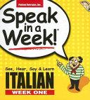 Speak in a Week! Italian 1