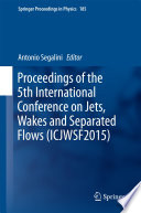 Proceedings of the 5th International Conference on Jets  Wakes and Separated Flows  ICJWSF2015
