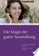 Öffnen Sie das Medium Die Magie der guten Ausstrahlung von Knigge, Werner [Verfasser] im Bibliothekskatalog