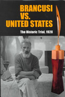 Brancusi Vs  United States  the Historic Trial  1928