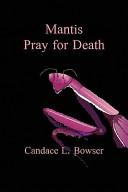 Mantis Pray for Death