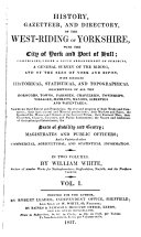 History, gazetteer, and directory, of the west-riding of Yorkshire, with the city of York and port of Hull