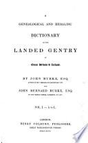 A Genealogical and Heraldic Dictionary of the Landed Gentry of Great Britain & Ireland