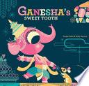 Ganesha s Sweet Tooth