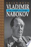 """Vladimir Nabokov: The American Years"" by Brian Boyd"