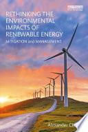 Rethinking the Environmental Impacts of Renewable Energy
