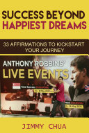 Success Beyond Happiest Dreams   33 Affirmations to Kickstart Your Journey