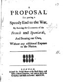 A Proposal for Putting a Speedy End to the War, by Ruining the Commerce of the French and Spaniards