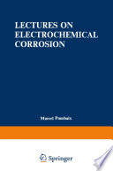 Lectures on Electrochemical Corrosion