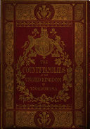 The County Families of the United Kingdom Or, Royal Manual of the Titled and Untitled Aristocracy of Great Britain and Ireland ...