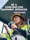 Be a Construction Equipment Operator