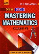 APC Mastering Mathematics - Class 6 (ICSE) - Avichal Publishing Company