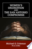 Women S Ordination And The San Antonio Compromise