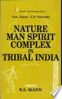 Nature man spirit Complex in Tribal India