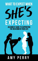 What to Expect When She's Expecting