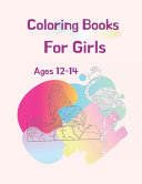 Coloring Books for Girls Ages 12 14