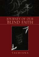 Journey of Our Blind Faith ebook