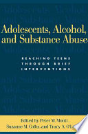 """Adolescents, Alcohol, and Substance Abuse: Reaching Teens Through Brief Interventions"" by Peter M. Monti, Suzanne M. Colby, Tracy A. O'Leary"